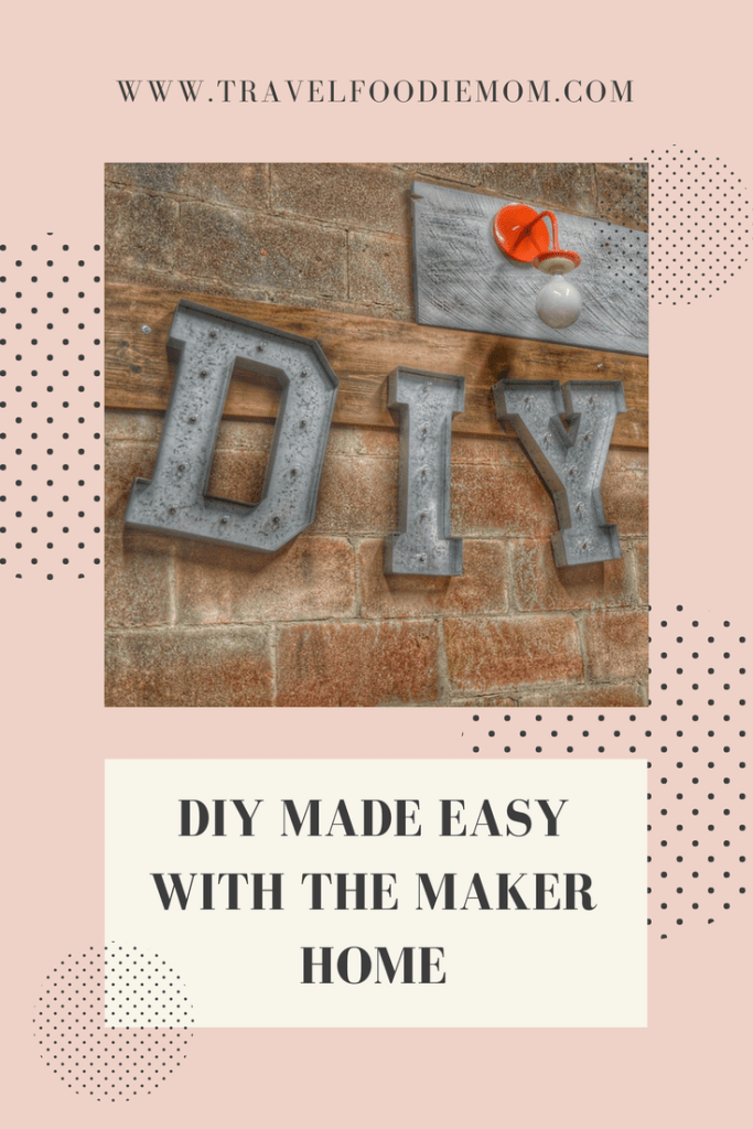 DIY Made Easy with The Maker Home