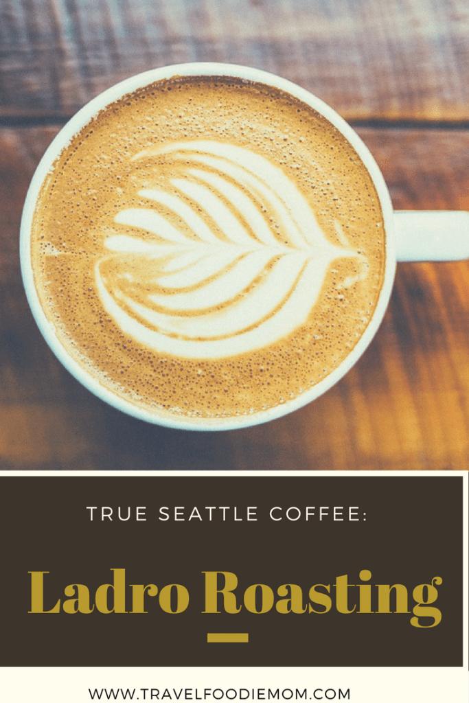 True Seattle Coffee: Ladro Roasting