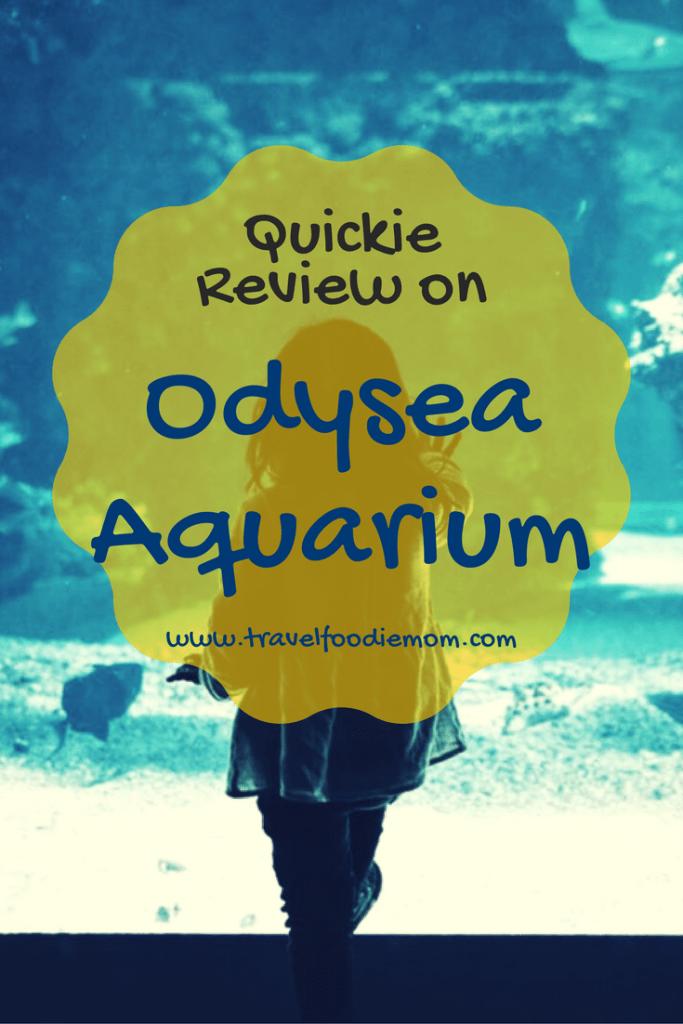 Quickie Review on Odysea Aquarium
