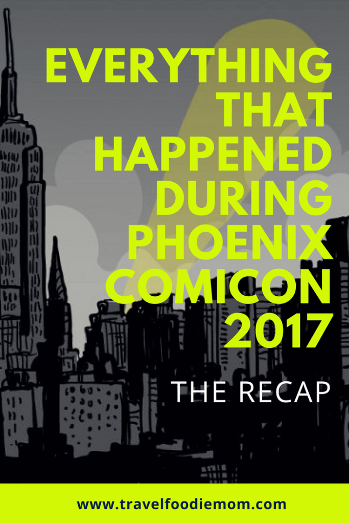 Everything That Happened During Phoenix Comicon 2017 – The Recap