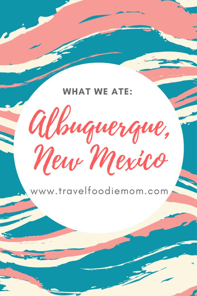 What We Ate: Albuquerque, New Mexico