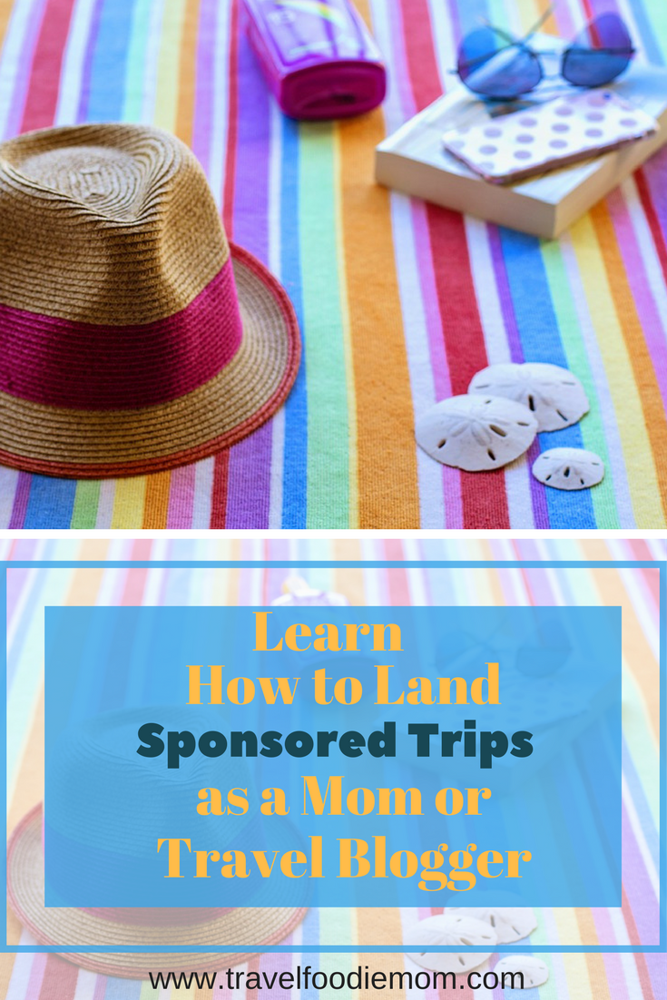 Learn How to Land Sponsored Trips as a Mom or Travel Blogger
