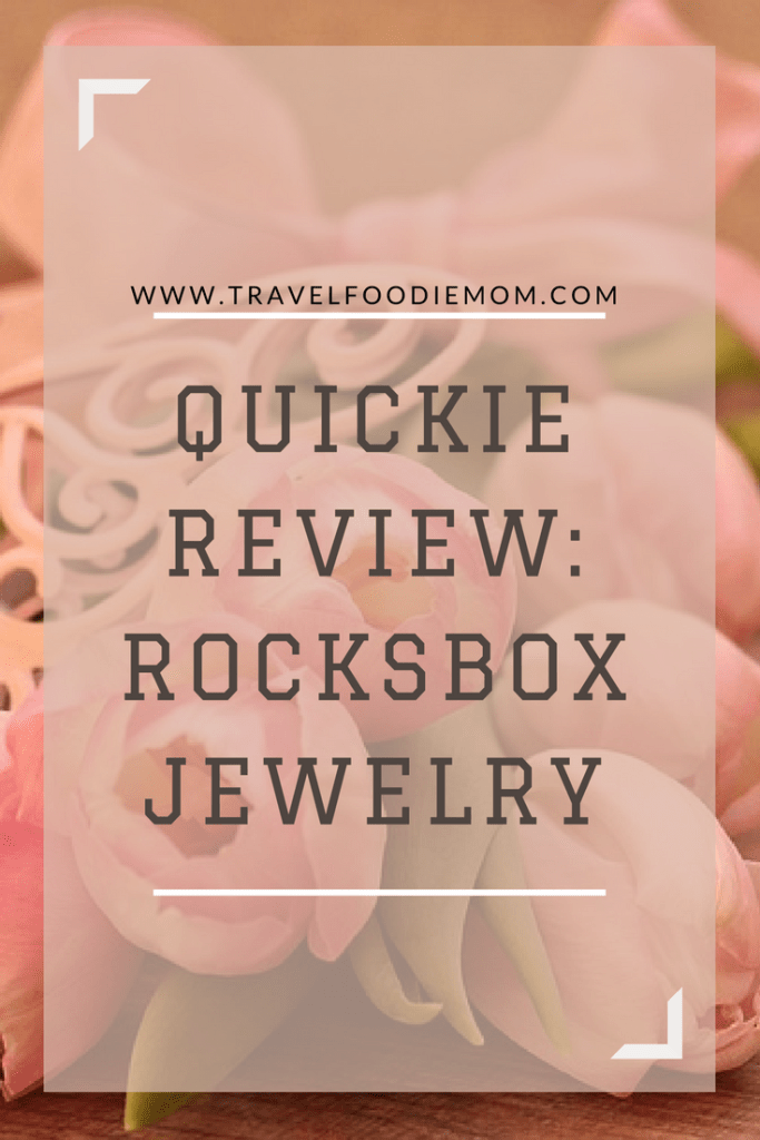 Quickie Review Rocksbox Jewelry Travel Foodie Mom