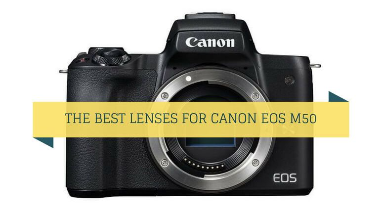What lens to get for Canon EOS M50?   Travelfornoobs com