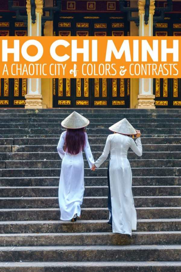 Ho Chi Minh City: A Chaotic City of Colors and Contrasts