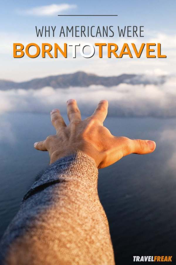 It's In Your DNA: Americans Were Born to Travel