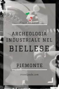 archeologia industriale biella