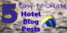 5 hotel blog posts