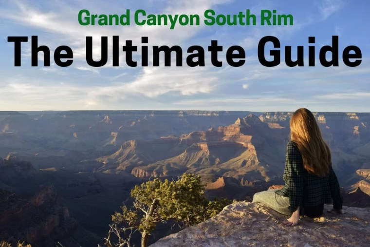 Grand Canyon South Rim The Ultimate Guide