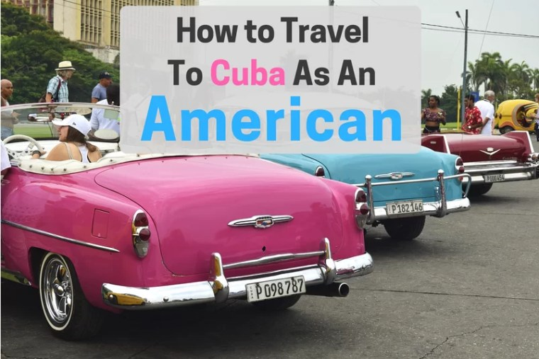 How to Travel to Cuba as an American.