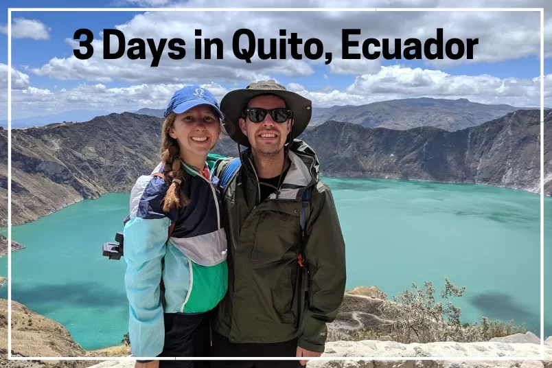 3 Days in Quito Ecuador