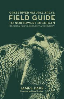 Grass River Natural Area Field Guide to Northwest Michigan.