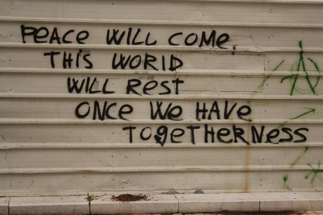 Peace Will Come; Tirana, Albania; 2013