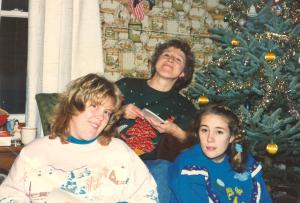 Mom, my sister and I. Christmas sometime in the late 80s or early 90s?