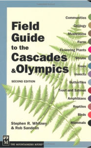 Field Guide to the Cascades & Olympics by Stephen R. Whitney and Rob Sandelin
