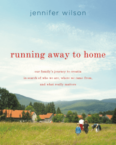 Running Away to Home: Our Family's Journey to Croatia by Jennifer Wilson books about Croatia