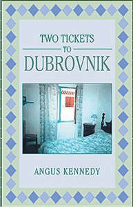 Two Tickets to Dubrovnik by Angus Kennedy books about Dubrovnic