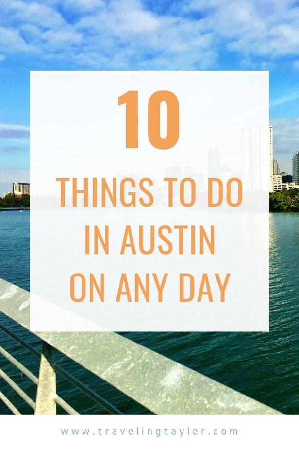 10 Things to do in Austin on any day of the week