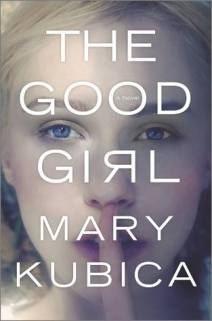 The Good Girl by Mary Kubica 1
