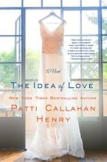 the idea of love by patti callahan henry