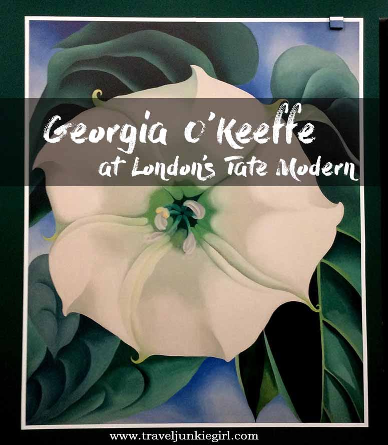 Georgia O'Keeffe Exhibition at London's Tate Modern, on until the 30th October 2016; from a travel blog by www.traveljunkiegirl.com