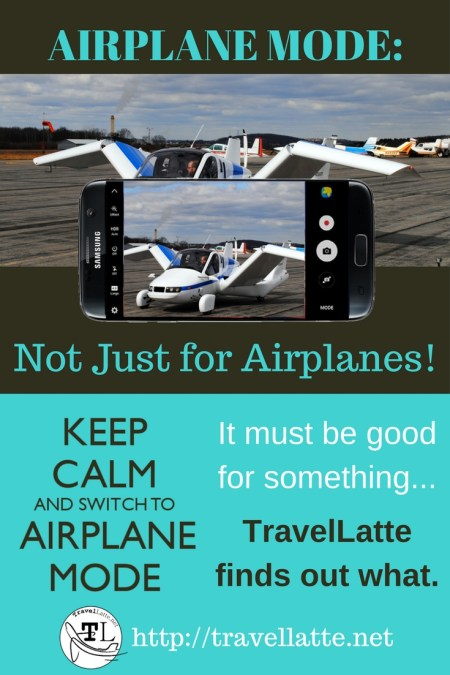 Airplane Mode is Not Just for Airplanes, via @TravelLatte.net