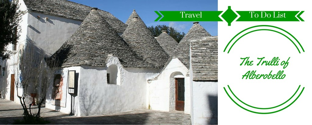 Travel To Do List: The Trulli of Alberobello via TravelLatte.net