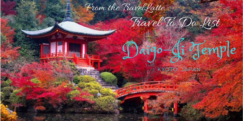 Travel To Do List: Daigo-ji Temple, Kyoto, via @TravelLatte.net