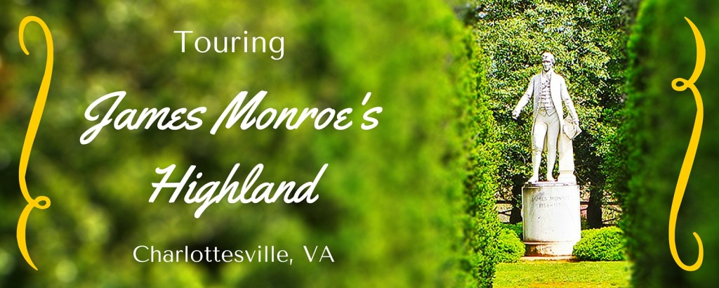 Touring James Monroe's Highland via @TravelLatte.net