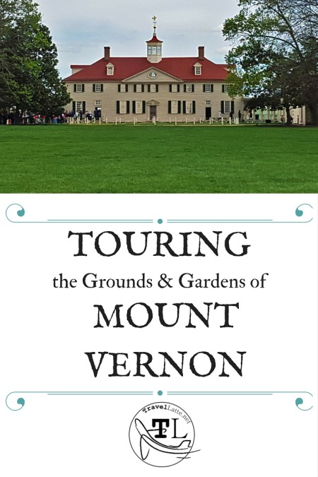 Touring the Grounds & Gardens of Mount Vernon via @TravelLatte.net