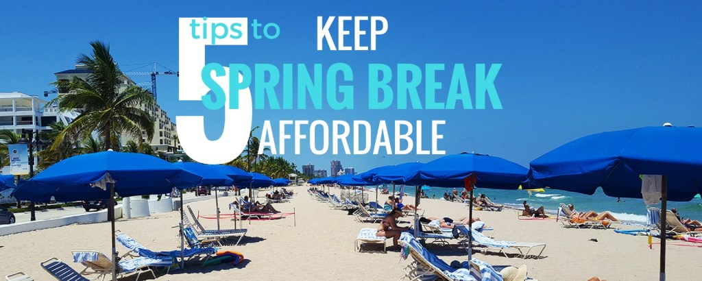 Keep Spring Break Affordable via @TravelLatte.net