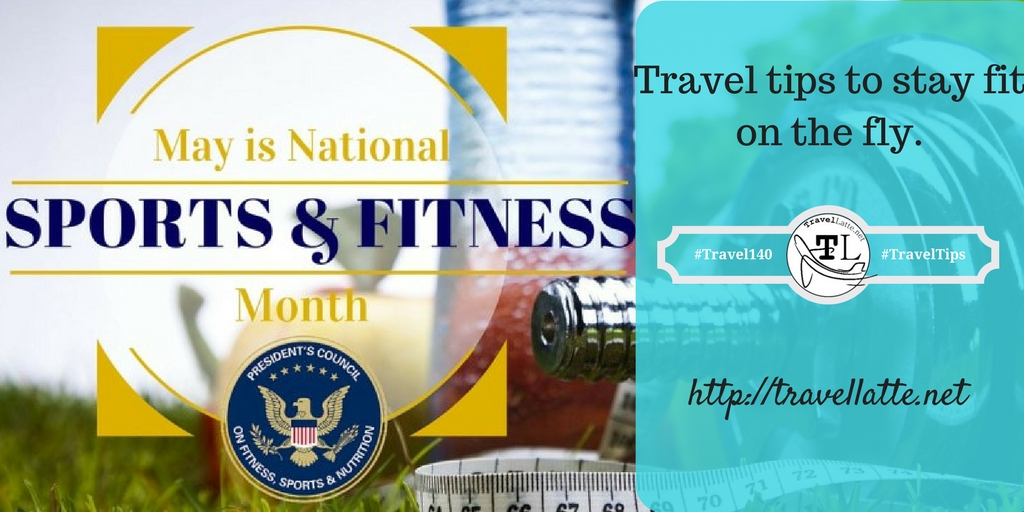 Travel Tips fro National Sports & Fitness Month via @TravelLatte.net
