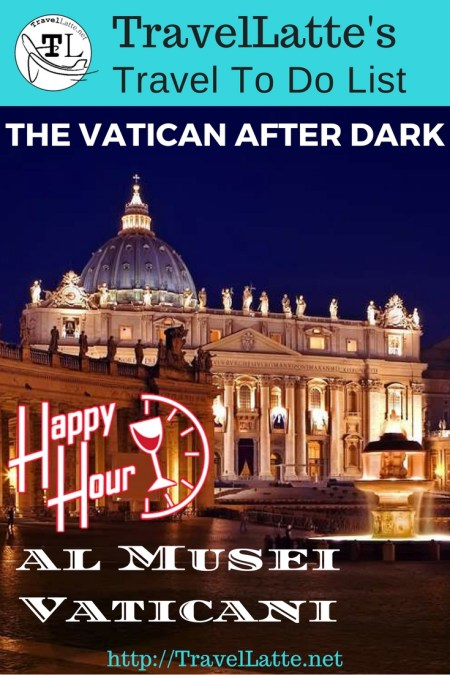 Travel To Do: The Vatican After Dark & Happy Hour at the Vatican Museum Tours via @TravelLatte.net