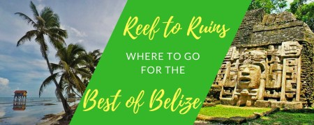 Where to Go for the Best of Belize via @TravelLatte.net