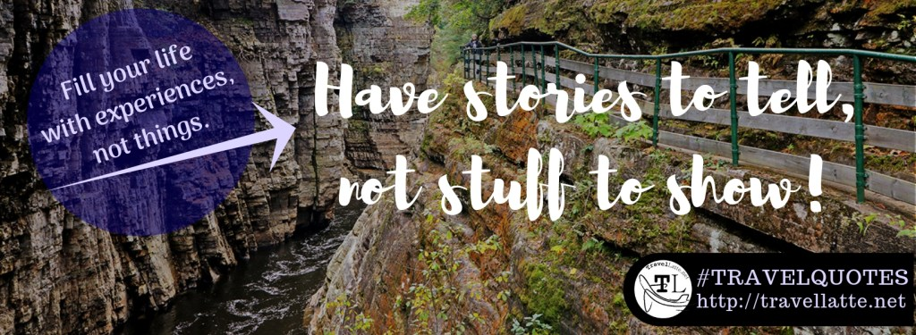Favorite Travel Quotes Stories Not Stuff Travellatte