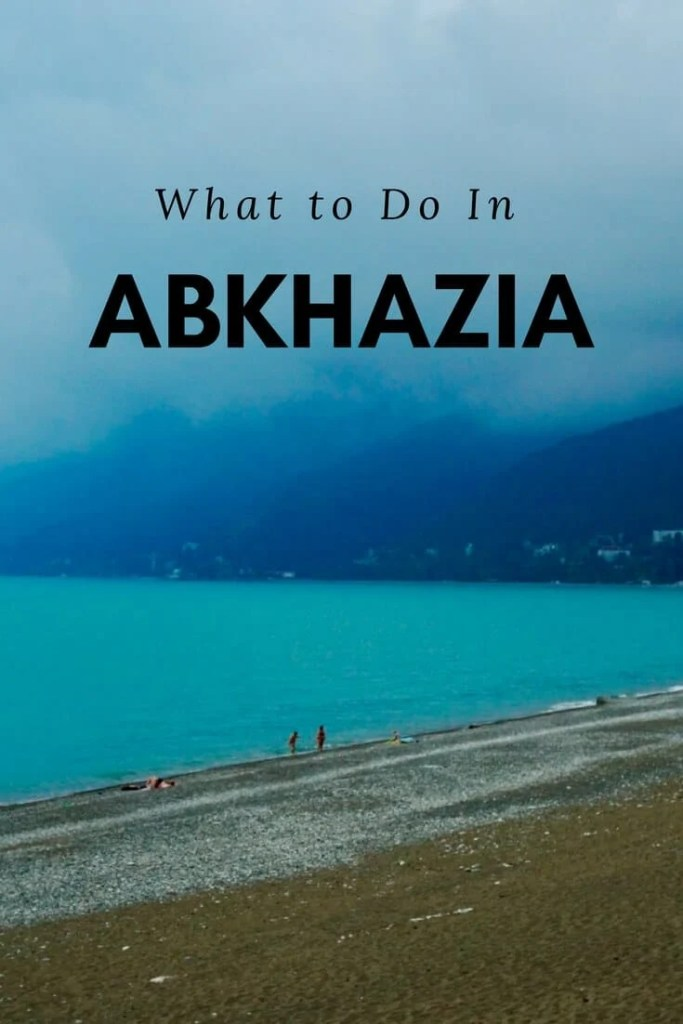 What to Do in Abkhazia: A guide on where to stay, what to do, and where to eat in the self-proclaimed nation of Abkhazia (including Sukhumi and Gagra).