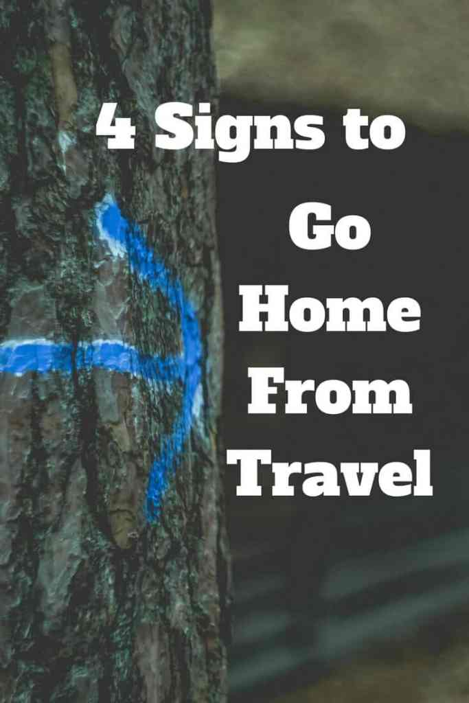 Four signs that it is time to go home after traveling the world. Long term travel is great, but sometimes you need to head home. This is how you will know it is time.