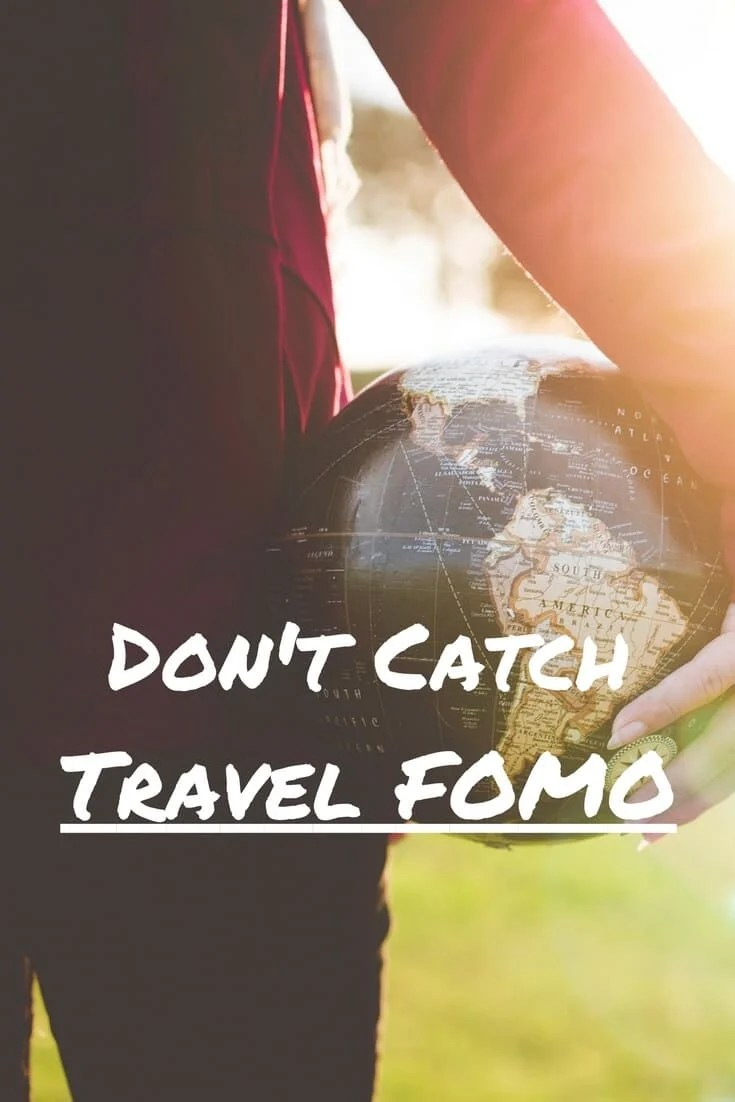 Don't catch a case of travel FOMO, or fear of missing out. This article discusses why you must resist letting social media, bloggers, or other friends drive your travel decisions about where to go and what to see around the world.