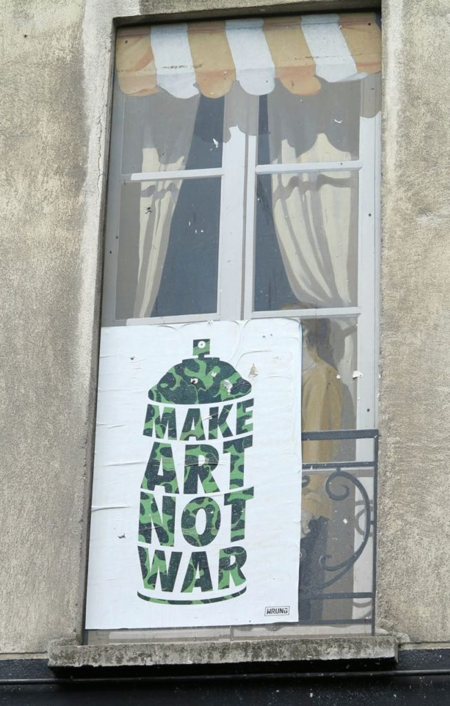 Make art not war. I like that