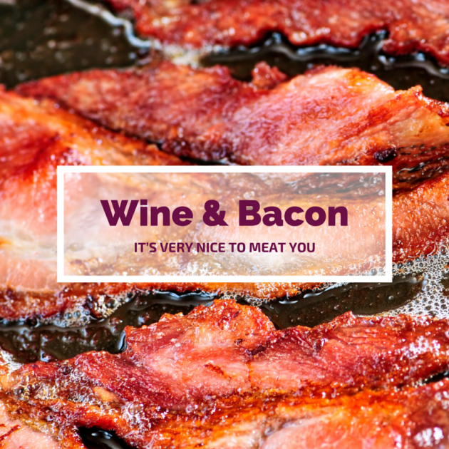 The Ultimate Bacon and Wine Pairing - Travelling Corkscrew Wine Blog