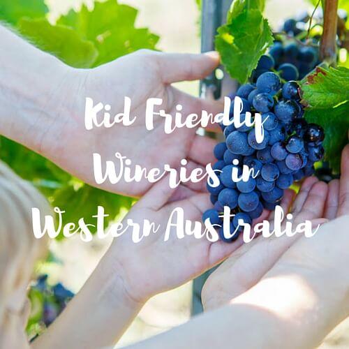 Kid Friendly Wineries in Western Australia - Travelling Corkscrew
