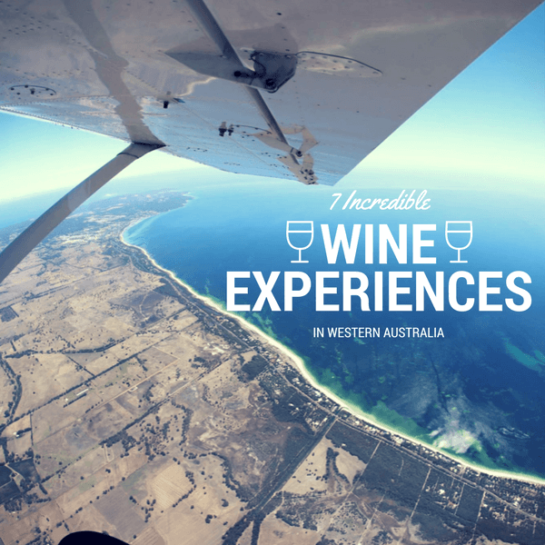 7 Incredible Wine Experiences in Western Australia 2017