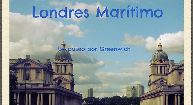 El Londres Marítimo: Un paseo por Greenwich (Antigua guía temática Labtrip)