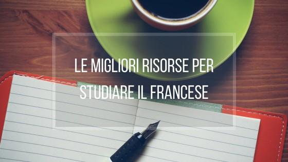 Le migliori risorse per studiare il francese
