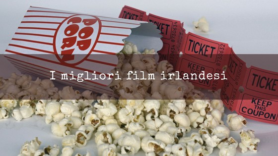 7 film irlandesi da vedere (o rivedere!)