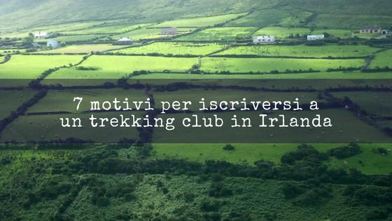 7 motivi per iscriversi a un trekking club in Irlanda