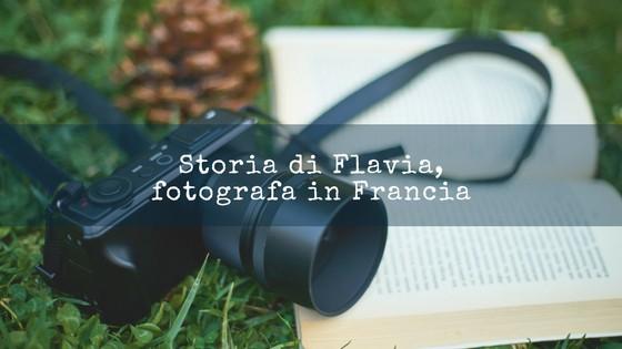 Storia di Flavia, fotografa in Francia