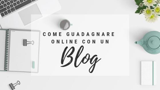 Come guadagnare online con un blog