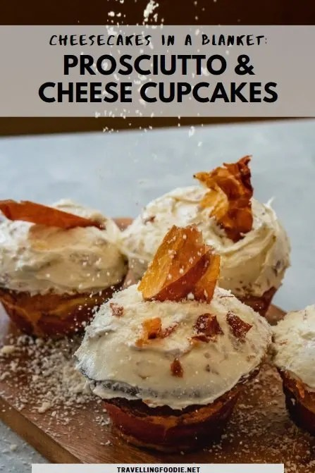 Baking Recipe for Cheesecakes in a Blanket: Prosciutto & Cheese Cupcakes