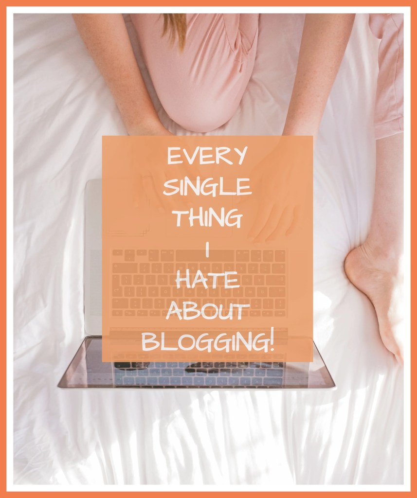 Every single thing I hate about blogging - if I only concentrated on writing blog posts without thinking about the million and one other things that matter as a blogger, I'd be screaming into the abyss. Those 'million and one other things' are all the things that I hate about blogging, and I'm going to use this time to rant about each and every single one of them. #blogging